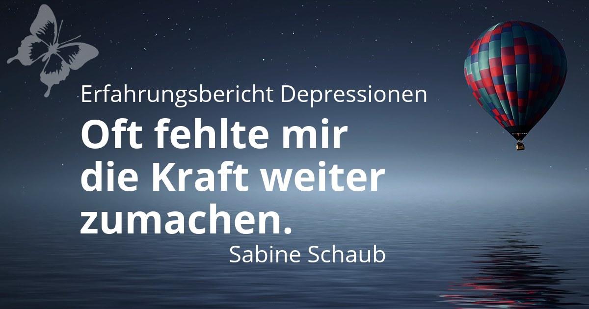 Erfahrungsbericht Depression - Sabine Schaub